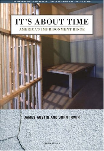 It's about Time America's Imprisonment Binge 4th 2012 9780534615963 Front Cover