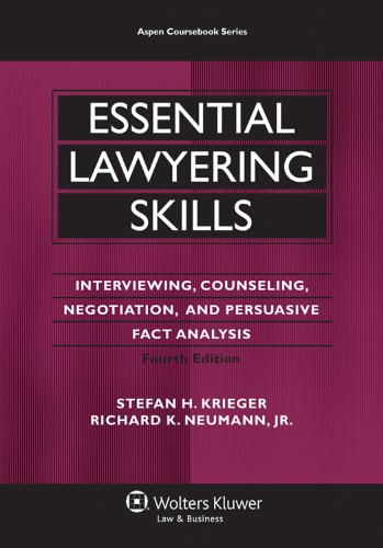 Essential Lawyering Skills Interviewing, Counseling, Negotiation, and Persuasive Fact Analysis 4th 2011 (Revised) 9780735599963 Front Cover
