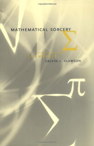 Mathematical Sorcery Revealing the Secrets of Numbers  2001 9780738204963 Front Cover