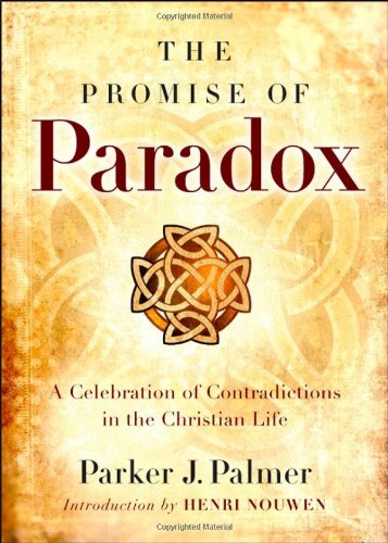 Promise of Paradox A Celebration of Contradictions in the Christian Life  2008 edition cover