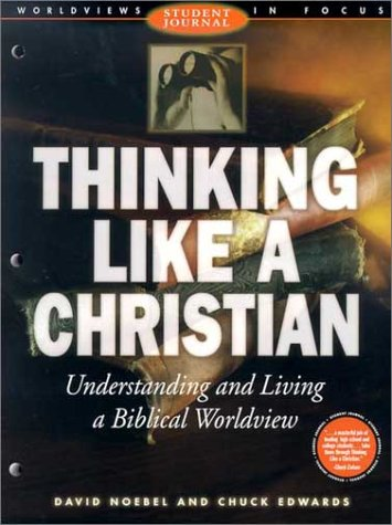 Thinking Like a Christian Student Journal : Understanding and Living a Biblical Worldview N/A edition cover