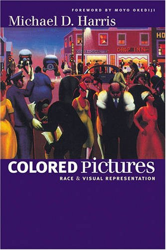 Colored Pictures Race and Visual Representation  2006 edition cover