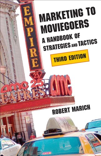 Marketing to Moviegoers A Handbook of Strategies and Tactics, Third Edition 3rd 2013 edition cover