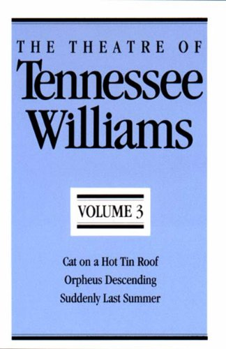Theatre of Tennessee Williams Cat on a Hot Tin Roof; Orpheus Descending; Suddenly Last Summer  1991 (Reprint) 9780811211963 Front Cover