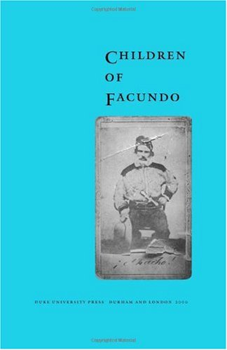 Children of Facundo Caudillo and Gaucho Insurgency During the Argentine State-Formation Process (La Rioja, 1853-1870)  2000 edition cover