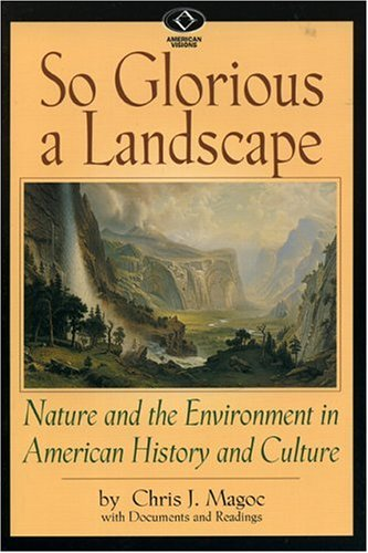 So Glorious a Landscape Nature and the Environment in American History and Culture  2002 edition cover