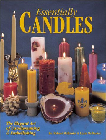 Essentially Candles The Elegant Art of Candle Making and Embellishing  2001 9780873419963 Front Cover