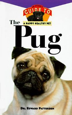Pug An Owner's Guide to a Happy Healthy Pet  1996 9780876054963 Front Cover