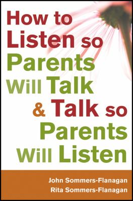 How to Listen So Parents Will Talk and Talk So Parents Will Listen   2011 9781118012963 Front Cover