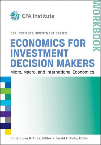 Economics for Investment Decision Makers Micro, Macro, and International Economics  2013 9781118111963 Front Cover