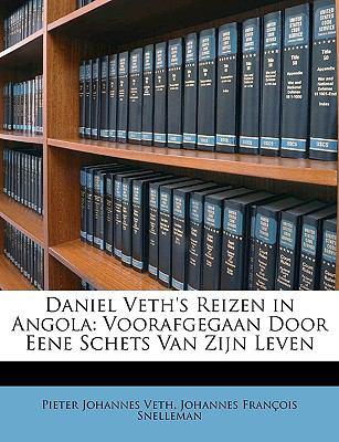 Daniel Veth's Reizen in Angol : Voorafgegaan Door Eene Schets Van Zijn Leven N/A edition cover