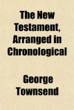 New Testament, Arranged in Chronological  N/A edition cover