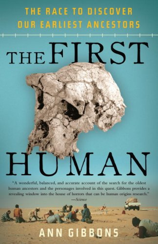 First Human The Race to Discover Our Earliest Ancestors N/A edition cover