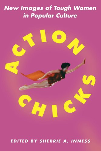 Action Chicks New Images of Tough Women in Popular Culture  2004 (Revised) edition cover