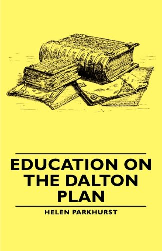 Education on the Dalton Plan:   2007 9781406764963 Front Cover