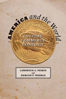 America and the World Culture, Commerce, Conflict  2012 9781421402963 Front Cover