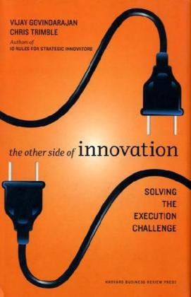 Other Side of Innovation Solving the Execution Challenge  2010 9781422166963 Front Cover