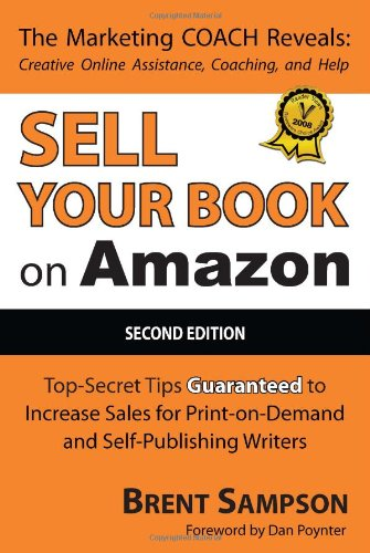 Sell Your Book on Amazon The Book Marketing COACH Reveals Top-Secret How-to Tips Guaranteed to Increase Sales for Print-on-Demand and Self-Publishing Writers  2007 9781432701963 Front Cover