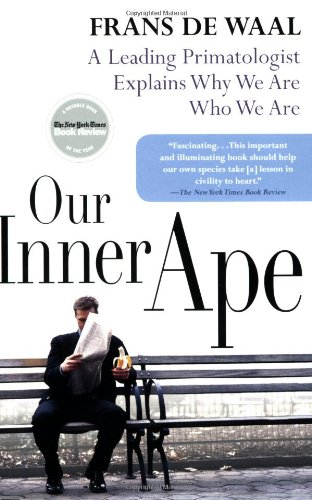 Our Inner Ape A Leading Primatologist Explains Why We Are Who We Are N/A edition cover