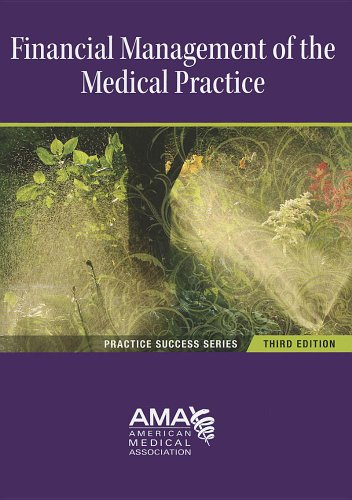 Financial Management of the Medical Practice  3rd 2011 edition cover