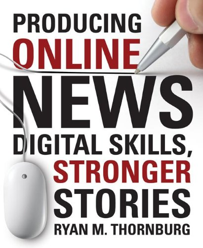 Producing Online News Digital Skills, Stronger Stories  2009 (Revised) edition cover