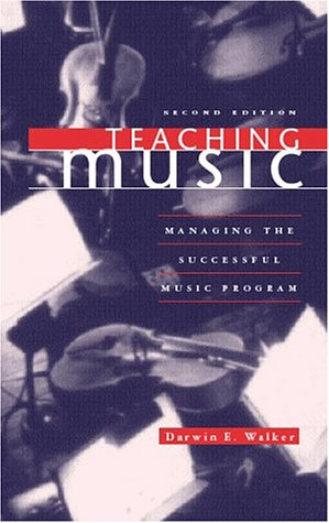 Teaching Music Managing the Successful Music Program 2nd 1998 (Revised) edition cover