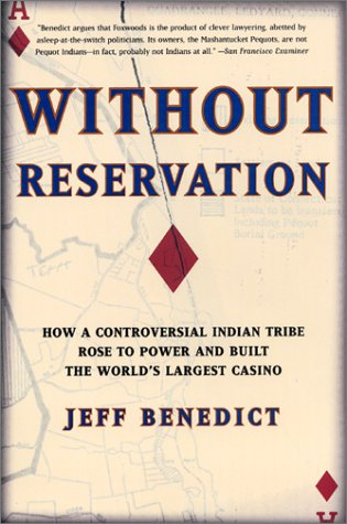 Without Reservation How a Controversial Indian Tribe Rose to Power and Built the World's Largest Casino  2002 edition cover