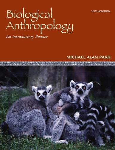 Biological Anthropology An Introductory Reader 6th 2010 edition cover