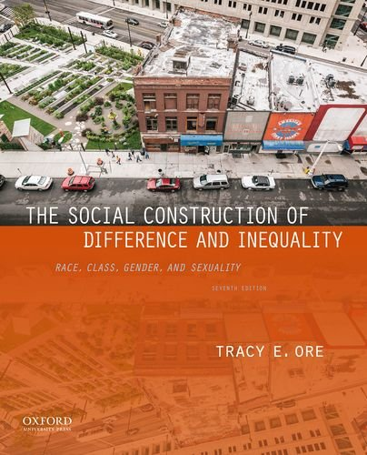 Social Construction of Difference and Inequality Race, Class, Gender, and Sexuality 7th 2018 9780190647964 Front Cover
