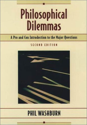Philosophical Dilemmas A Pro and Con Introduction to the Major Questions 2nd 2001 (Revised) 9780195134964 Front Cover