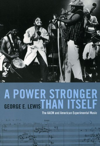 Power Stronger Than Itself The AACM and American Experimental Music  2009 9780226476964 Front Cover