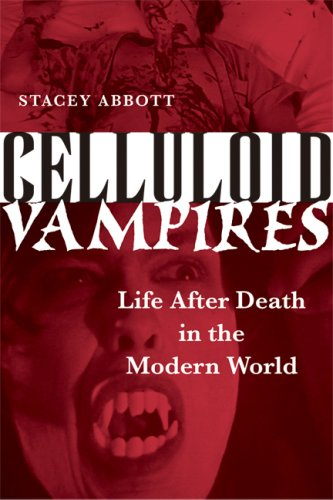 Celluloid Vampires Life after Death in the Modern World  2007 edition cover