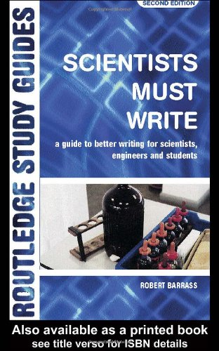 Scientists Must Write A Guide to Better Writing for Scientists, Engineers and Students 2nd 2002 (Revised) edition cover