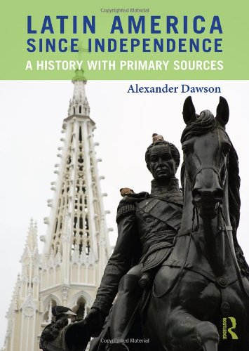 Latin America since Independence A History with Primary Sources  2010 edition cover