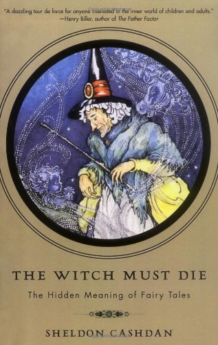 Witch Must Die How Fairy Tales Shape Our Lives  2000 edition cover