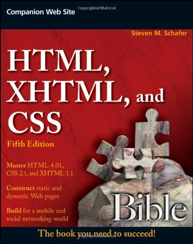 HTML, XHTML, and CSS Bible  5th 2010 9780470523964 Front Cover