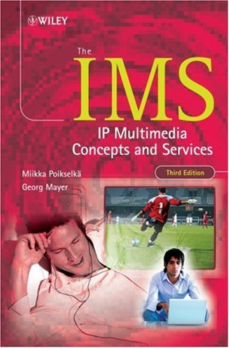IMS IP Multimedia Concepts and Services 3rd 2009 9780470721964 Front Cover