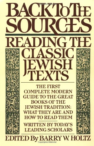 Back to the Sources Reading the Classic Jewish Texts  1986 9780671605964 Front Cover