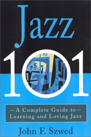 Jazz 101 A Complete Guide to Learning and Loving Jazz  2000 edition cover