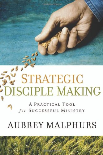 Strategic Disciple Making A Practical Tool for Successful Ministry  2009 edition cover