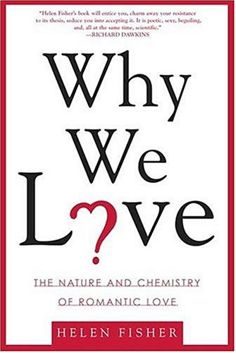 Why We Love The Nature and Chemistry of Romantic Love  2004 edition cover