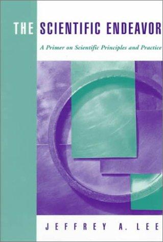 Scientific Endeavor A Primer on Scientific Principles and Practice  2000 edition cover