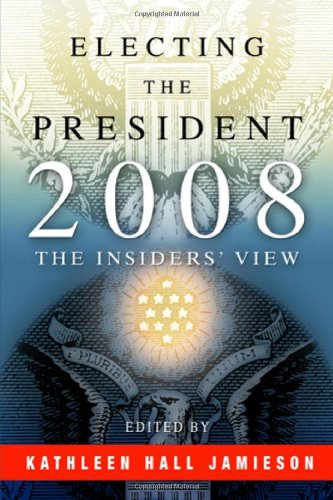 Electing the President 2008 The Insiders' View  2010 edition cover