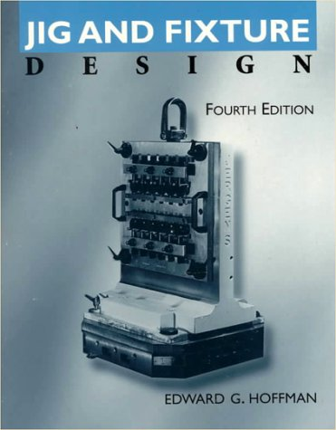 Jig and Fixture Design  4th 1996 edition cover