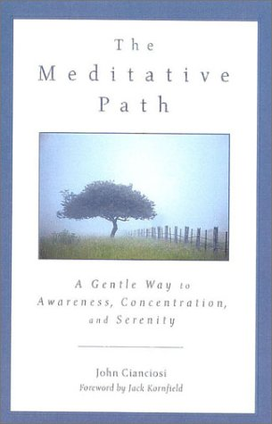 Meditative Path A Gentle Way to Awareness, Concentration and Serenity  2001 edition cover