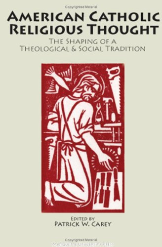 American Catholic Religious Thought The Shaping of a Theological and Social Tradition 2nd 2004 edition cover