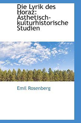 Die Lyrik des Horaz : -sthetisch-kulturhistorische Studien  2009 edition cover