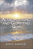 Acknowledging and Glorifying God  N/A edition cover
