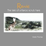 Rawie: the Tale of a Karoo Scrub Hare  N/A 9781492399964 Front Cover