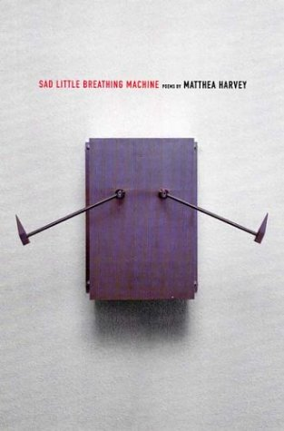 Sad Little Breathing Machine Poems  2004 9781555973964 Front Cover